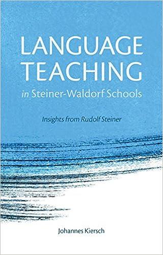 Language Teaching In Steiner-waldorf Schools: Insights From Rudolf Steiner PDF Descargar