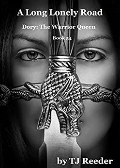 A Long Lonely Road, Dory, The Warrior Queen, book 54 by [Reeder, TJ]