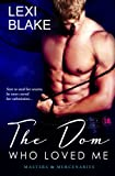 The Dom Who Loved Me, Masters and Mercenaries, Book 1 (Masters & Mercenaries)