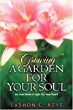 Growing A Garden for Your Soul, Lashon Keys, 1594679878