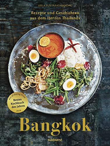 BANGKOK: Rezepte und Geschichten aus dem Herzen Thailands (German Edition)