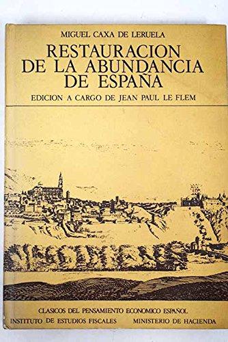 Restauración de la abundancia de España. Edición a cargo de Jean Le Flem: Amazon.es: Caja de Leruela, Miguel: Libros