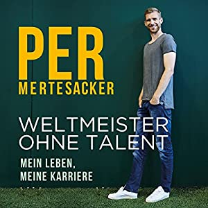 Weltmeister ohne Talent Hörbuch