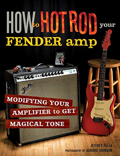 How to Hot Rod Your Fender Amp ()
