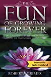 img - for The Fun of Growing Forever book / textbook / text book