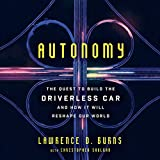 #10: Autonomy: The Quest to Build the Driverless Car - and How It Will Reshape Our World