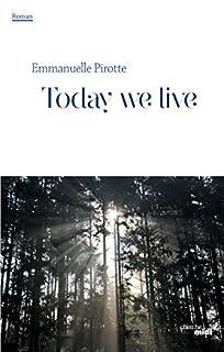 Today we live, Pirotte, Emmanuelle