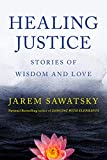 Healing Justice: Stories of Wisdom and Love (How to Die Smiling Book 3)