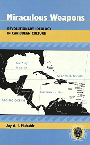 Miraculous Weapons: Revolutionary Ideology in Caribbean Culture (Caribbean Studies) by Brand: Peter Lang International Academic Publishers