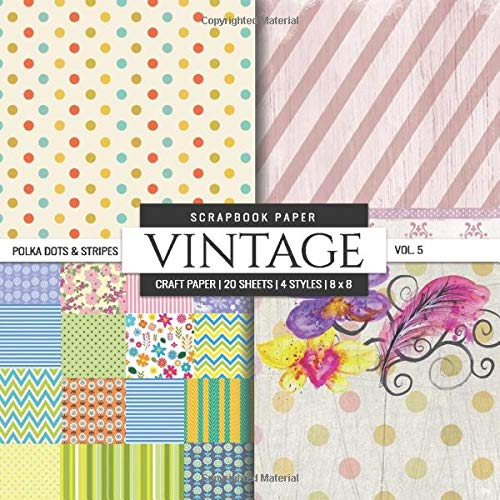 Vintage Scrapbook Paper: Polka Dots & Stripes Themed, 8x8 inch Decorative Craft Paper Pad, Designer Specialty Paper for Scrapbooking, Card Making, ... Crafting, Backgrounds Scrapbook Paper Packs: Amazon.es: Crafty Prints: Libros en