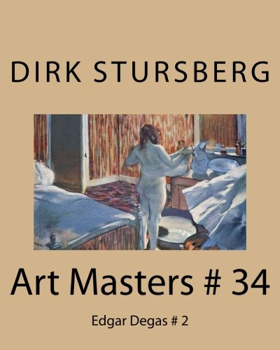 Art Masters # 34: Edgar Degas # 2 (Volume 34) pdf