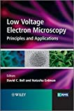 Low Voltage Electron Microscopy: Principles and Applications (RMS – Royal Microscopical Society)
