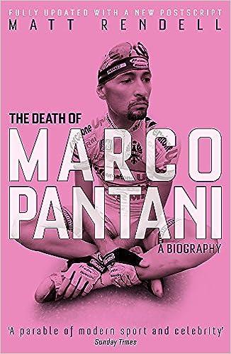 19cc3ae92 The Death of Marco Pantani  A Biography  Matt Rendell  9781474600774   Amazon.com  Books