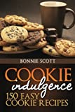 Cookie Indulgence: 150 Easy Cookie Recipes