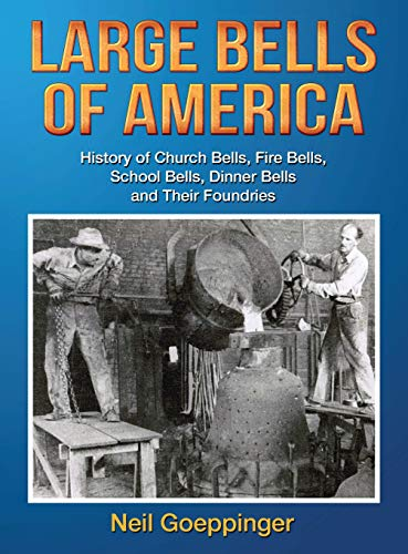 Large Bells of America: History of Church Bells, Fire Bells, School Bells, Dinner Bells and Their - Large Tomato Heirloom