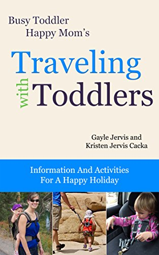 [BEST] Traveling With Toddlers: Information and Activities for a Happy Holiday (Busy Toddler, Happy Mom Boo DOC