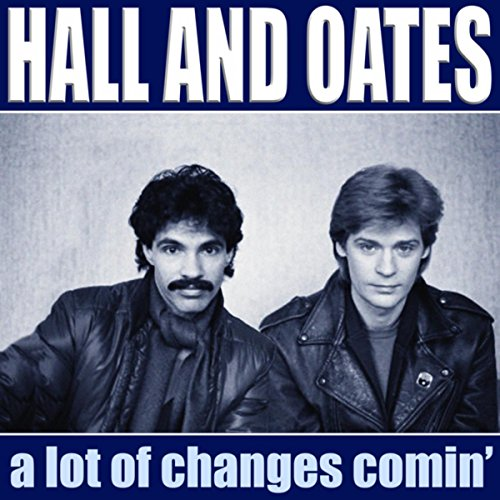 A Lot Of Changes Comin 39 Hall And Oates Mp3 Downloads