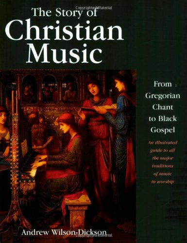 The Story of Christian Music: from Gregorian Chant to...