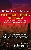 Kris Longknife: Welcome Home / Go Away (Kris Longknife Series)