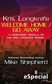 Kris Longknife: Welcome Home / Go Away (Kris Longknife Series) by [Shepherd, Mike]