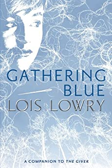 Gathering Blue (Giver Quartet, Book 2) by [Lowry, Lois]
