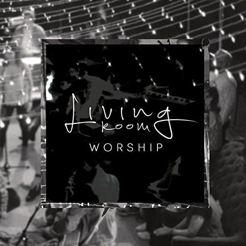 Local Worship - Living Room Worship 2017