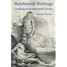Rembrandt Etchings: Looking at Rembrandt's Prints
