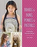 Braids & Buns, Ponies & Pigtails: 50 Hairstyles