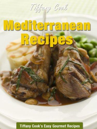 Mediterranean recipes gourmet mediterranean food recipe book mediterranean recipes gourmet mediterranean food recipe book tiffany cooks easy gourmet recipes 15 forumfinder Choice Image