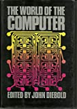 The World of the Computer, John Diebold, 0394471504
