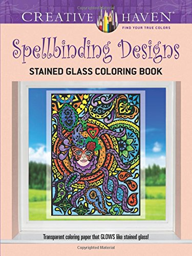 Download Creative Haven Spellbinding Designs Stained Glass Coloring Book (Adult Coloring) PDF ePub fb2 ebook