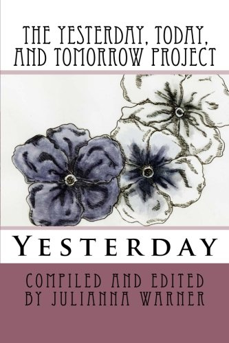The Yesterday, Today And Tomorrow Project: Yesterday (Volume 1)