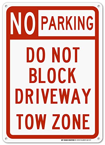 No Parking Sign, Do Not Block Driveway Sign, Tow Zone, Outdoor Rust-Free Metal, 10