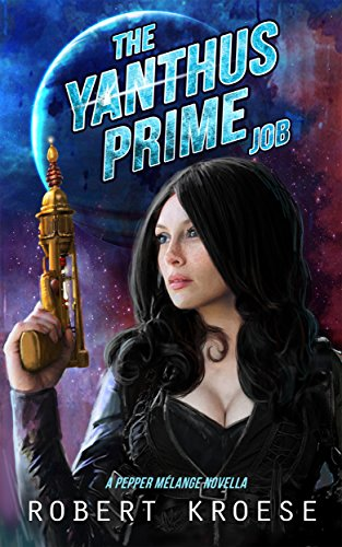 The Yanthus Prime Job: A Pepper Melange Novella (Starship Grifters)