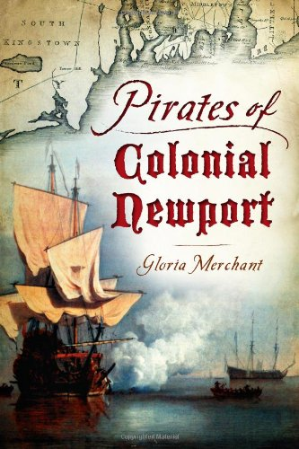 Pirates of Colonial Newport - Colonial Pirate
