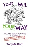 Your Will, Your Way, Tony de Kort, 0992335906