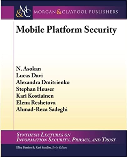 Mobile Platform Security (Synthesis Lectures on Information Security, Privacy, and Tru)