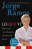 img - for Lo Que Vi: Experiencias de un periodista alrededor del mundo (Spanish Edition) book / textbook / text book