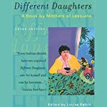 Different Daughters: A Book by Mothers of Lesbians, 3rd Edition | Louise Rafkin (editor)