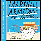 Marshall Armstrong Is New to Our School Audiobook by David Mackintosh Narrated by Stephen Mangan