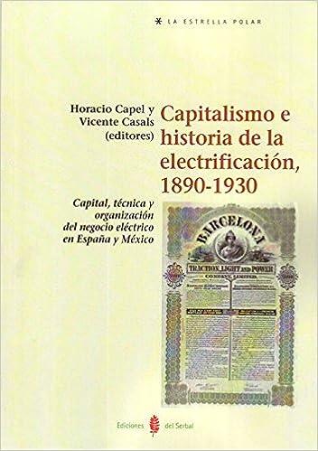 Capitalismo e historia de la electrificación, 1890-1930: Capital ...