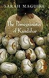 The Pomegranates of Kandahar