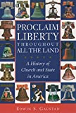 Image of Proclaim Liberty Throughout All the Land: A History of Church and State in America (Religion in American Life)