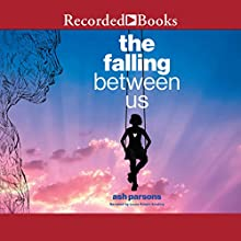 The Falling Between Us Audiobook by Ash Parsons Narrated by Laura Knight Keating