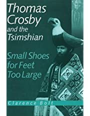 Thomas Crosby and the Tsimshian: Small Shoes for Feet Too Large