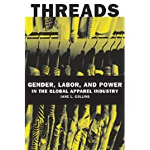 Threads: Gender, Labor, and Power in the Global Apparel Industry