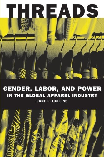 threads-gender-labor-and-power-in-the-global-apparel-industry