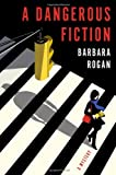 A Dangerous Fiction, Barbara Rogan, 0670026506