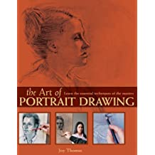 The Art of Portrait Drawing: Learn the Essential Techniques of the Masters