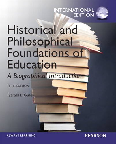 - Historical and Philosophical Foundations of Education: A Biographical Introduction